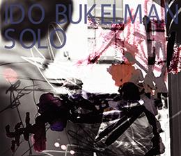 Ido Bukelman  Solo