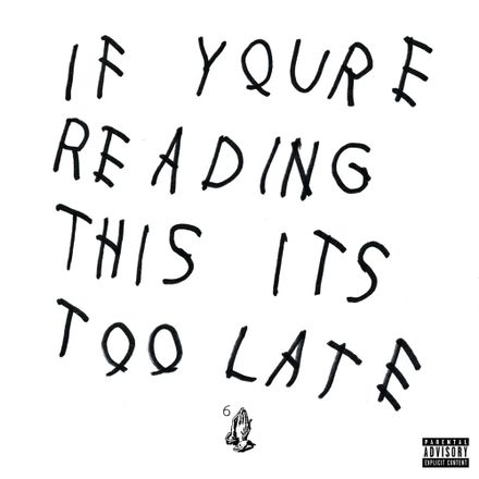 Drake's surprise album,  If You're Reading This It's Too Late