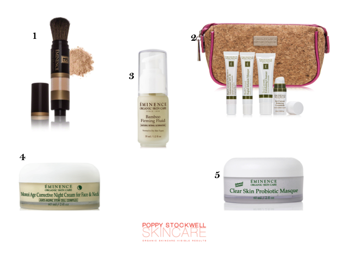 1.  Sun Defense Minerals - Translucent   2.  Youth Shield Starter Set   3.  Bamboo Firming Fluid   4.  Monoi Age Corrective Night Cream for Face & Neck   5.  Clear Skin Probiotic Masque