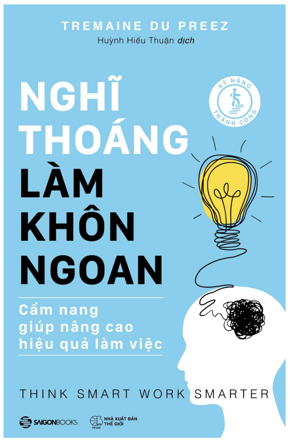 Think Smart, Work Smarter. Vietnamese edition, 2018