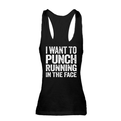 I want to punch running in the face