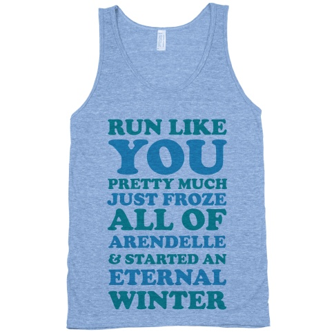 Run Like You Pretty Much Just Froze All Of Arendelle & Started An Eternal Winter