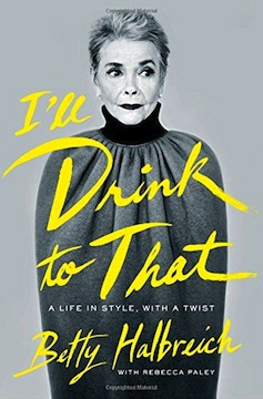 i'll drink to that: a life in style, with a twist by betty halbreich, $18