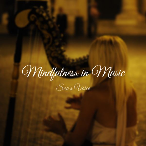 mindfulness in music sou's voice