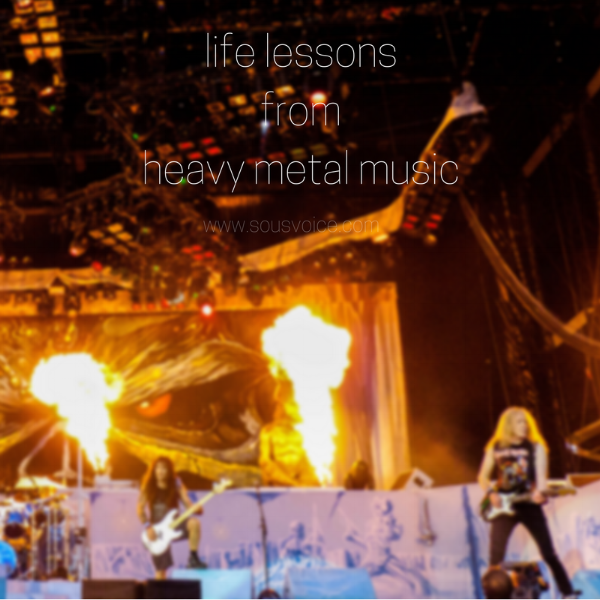 life lessons heavy metal music sou's voice