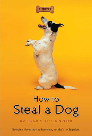How to Steal a Dog    by Barbara O'Connor