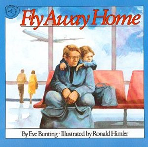 Fly Away Home    by Eve Bunting and Ronald Himler