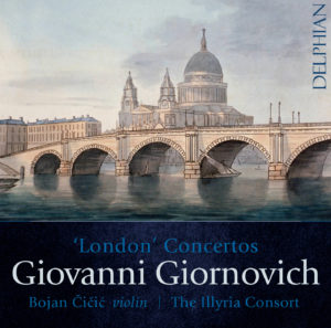 The Illyria Consort, with soloist and director Bojan Cicic, presents a world premiere recording of three violin concertos by Giovanni Giornovich