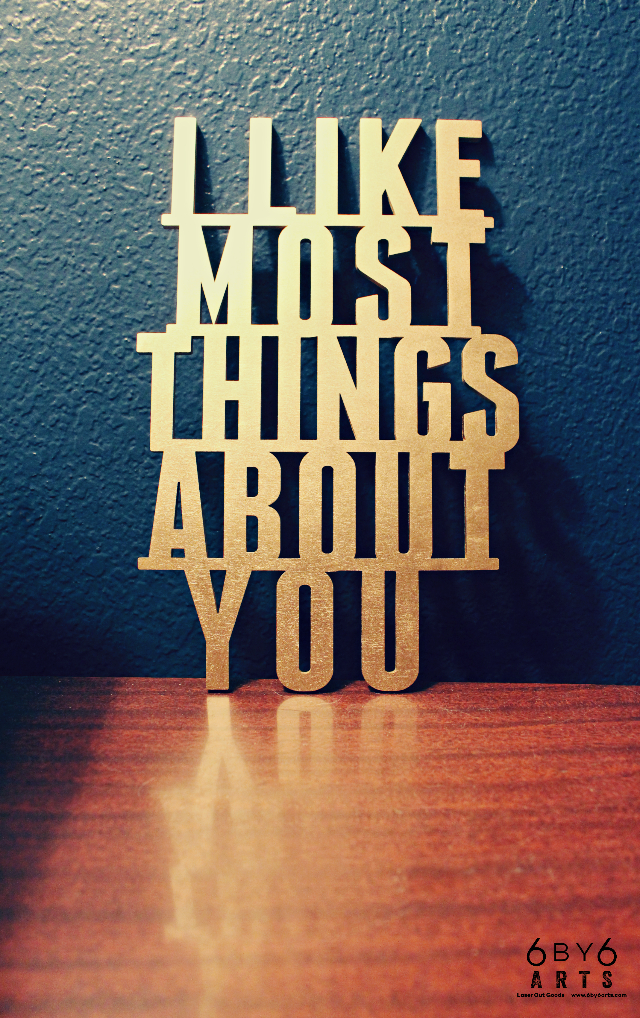 I Like Most Things About You - 6 by 6 Arts