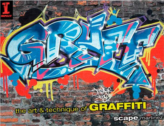 """""""GRAFF: the Art & Technique of GRAFFITI"""", by SCAPE Martinez"""