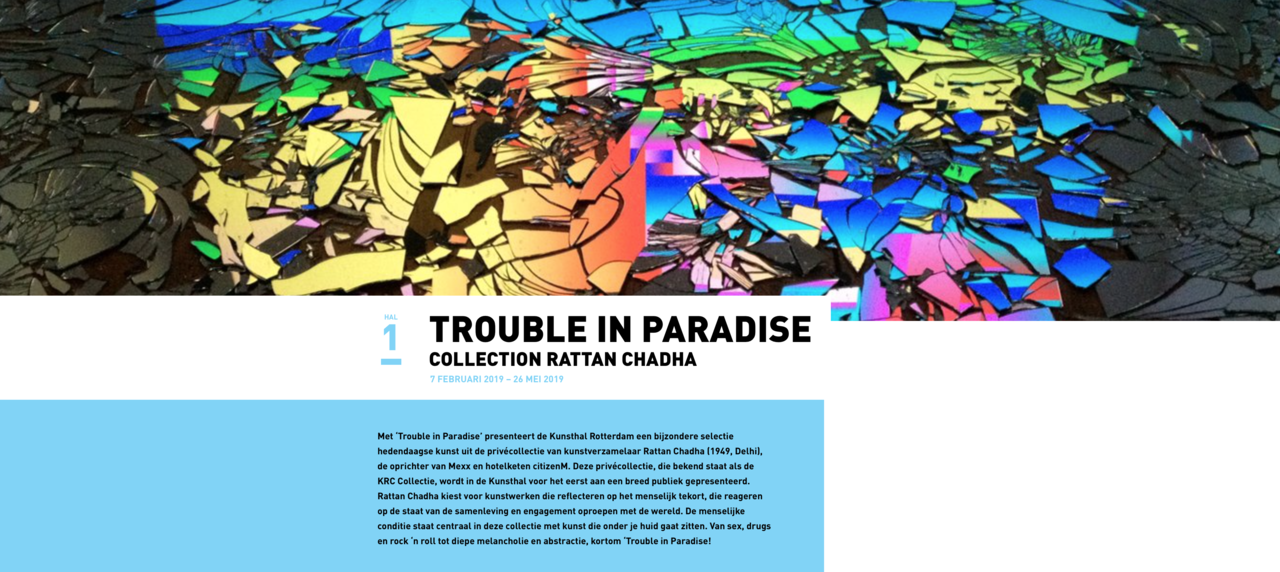 group exhibition : TROUBLE IN PARADISE @ Kunsthal Rotterdam   COLLECTION RATTAN CHADHA  7 FEBRUARI 2019 – 26 MEI 2019