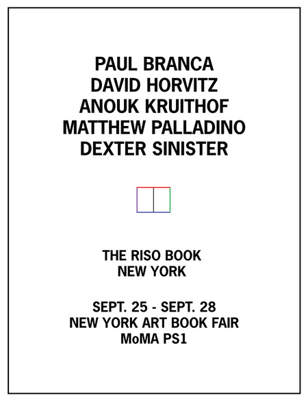 The Riso Book: New York   Paul Branca, David Horvitz,  Anouk Kruithof, Matthew Palladino, Dexter Sinister  September 25th —  September 28th   In production at the  New York Art Book Fair  MoMA PS1 22-25 Jackson Ave, Long Island City, NY 11101   Opening Reception  MoMA PS1 - 3rd Floor - X07 Sunday, September 28th at 5:00pm   Colpa, in collaboration with Endless Editions presents  The Riso Book: New York,  the fifth and final installment of a traveling publication project and exhibition between Los Angeles, Marfa, San Francisco, New York, and Portland.  The series standardizes the conditions of production underlying artist publications and presents the book as exhibition.    The Riso Book,  inspired by the format of Seth Siegelaub and Jack Wendler's 1968  Xerox Book , is a geographic survey of contemporary artists with similar practices across several cities. For the New York edition, Colpa will be producing the book live during the New York Art Book Fair. Each artist is given 20 pages within the monochromatic 8.5 x 11 inch book. All 100 pages will be bound into a single publication in an edition of 100, to be presented for sale at MOMA PS1 on   September 28th at 5pm .     Originally created on a Xerox machine and duplicated through a lithographic process, The  Xerox Book  afforded each artist twenty-five pages, plus a cover / title page, to execute a site specific project for the publication. The artists included were Carl Andre, Robert Barry, Douglas Huebler, Joseph Kosuth, Sol LeWitt, Robert Morris and Lawrence Weiner. The publication itself functioned as the exhibition rather than a documentation of these site specific projects.    The Riso Book  takes its name from the Risograph, a printer/duplicator manufactured in Japan. The original is scanned through the machine and a master is created, by means of tiny heat spots on a thermal plate burning voids (corresponding to image areas) in a master sheet. This master is then wrapped around a drum and ink is forced through the voids in the master. Because the Risograph uses real ink rather than toner, each image looks hand-made.
