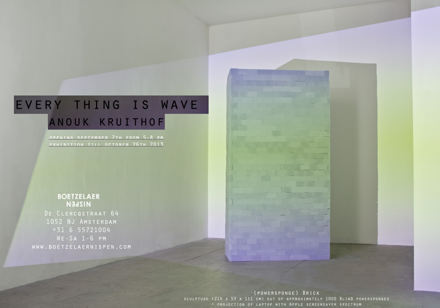 solo exhibition     'Every thing is wave'     at BoetzelaerINispen Amsterdam   openingseptember 7th 5-8 pm    exhibition tilloctober 26th 2013    For the press release in Dutch and English you go  HERE
