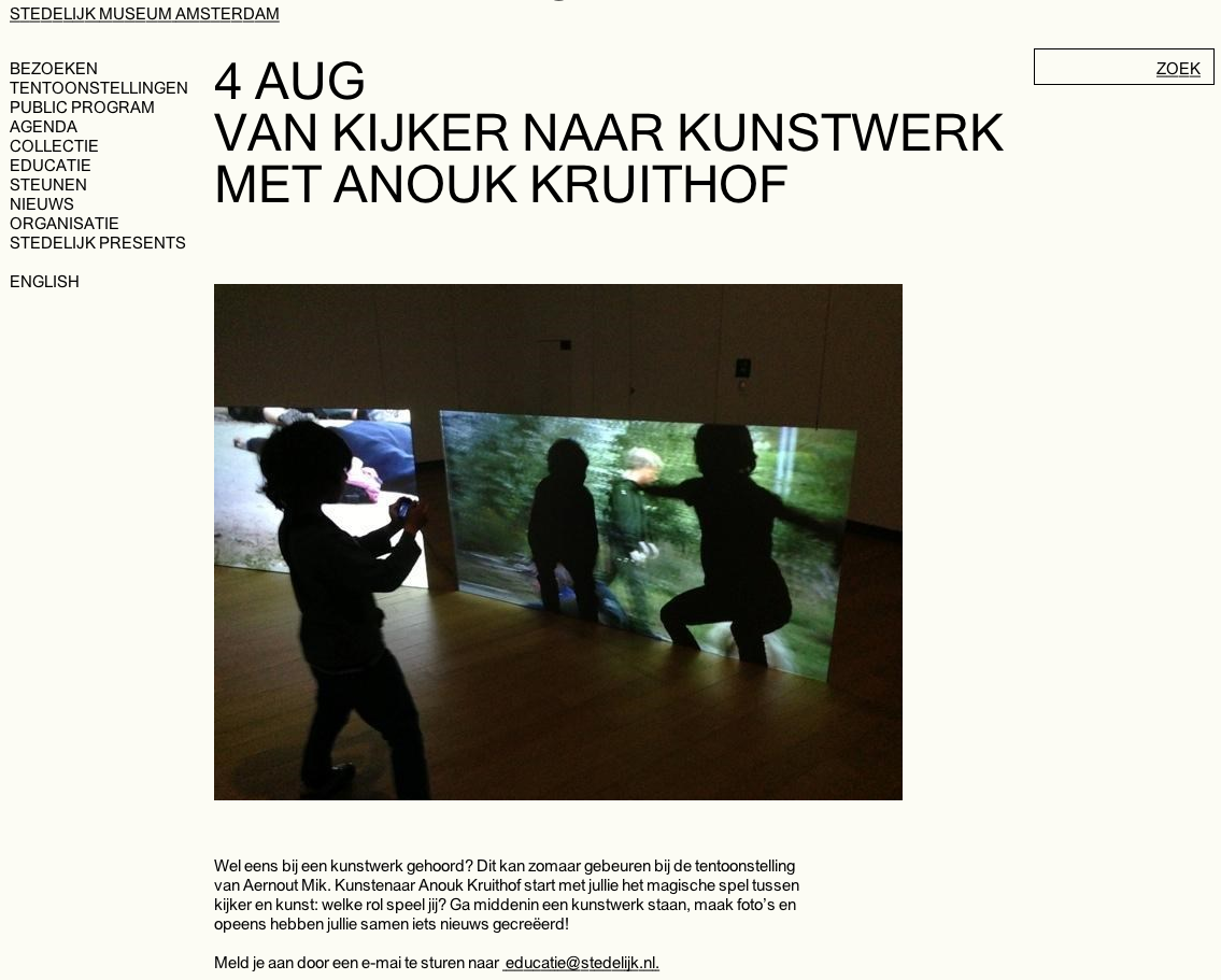 on August 4th I will give another  workshop to children at Het Stedelijk Museum  within the exhibition of Aernout Mick.