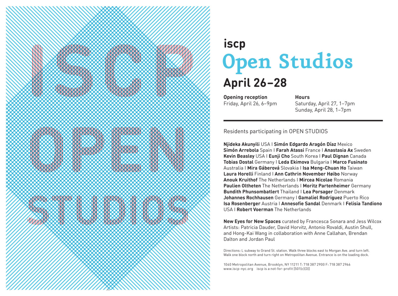 come by at the OPEN STUDIOS of ISCP in NYC    more info you'll find here