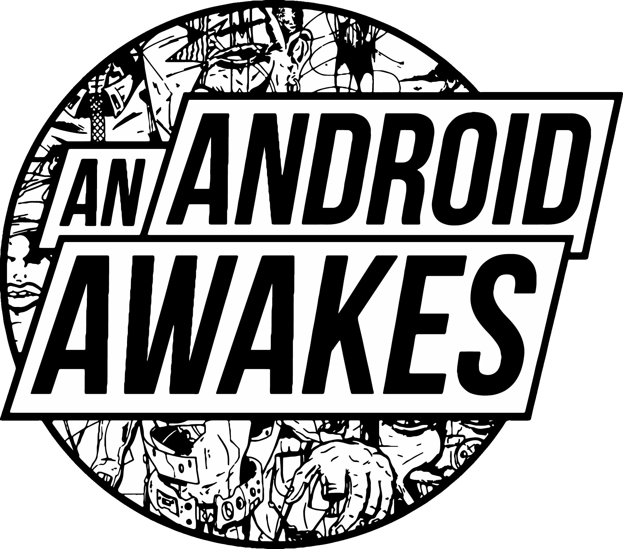 ANANDROIDAWAKES.jpg