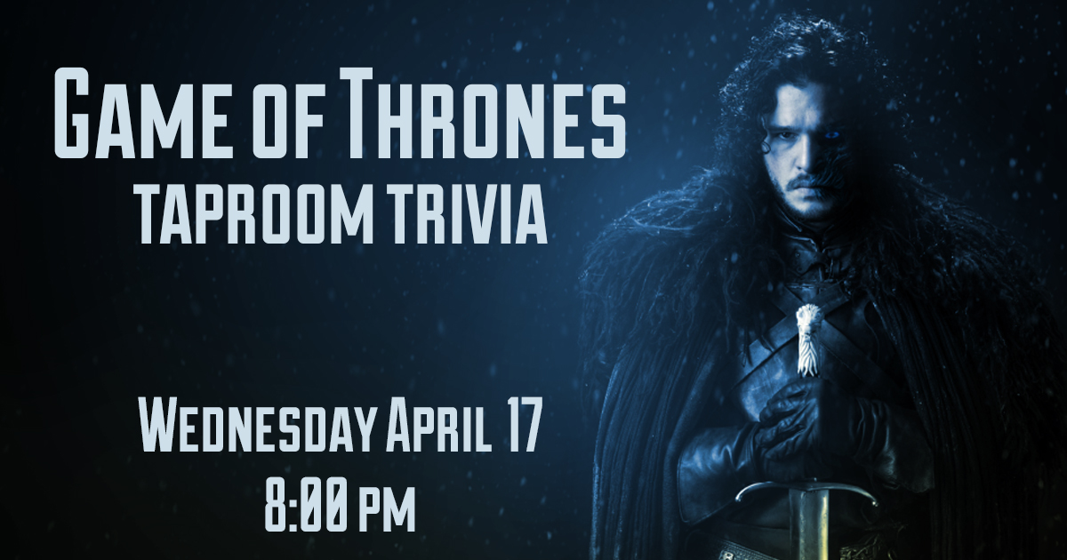 Channel your inner Tyrion Lannister and show the usurpers that you drink and know all things Game of Thrones at our next themed trivia night! Just like the show, the trivia content may not be appropriate for those under the age of 18. Parental discretion is advised.  https://www.facebook.com/events/2201494786633837/