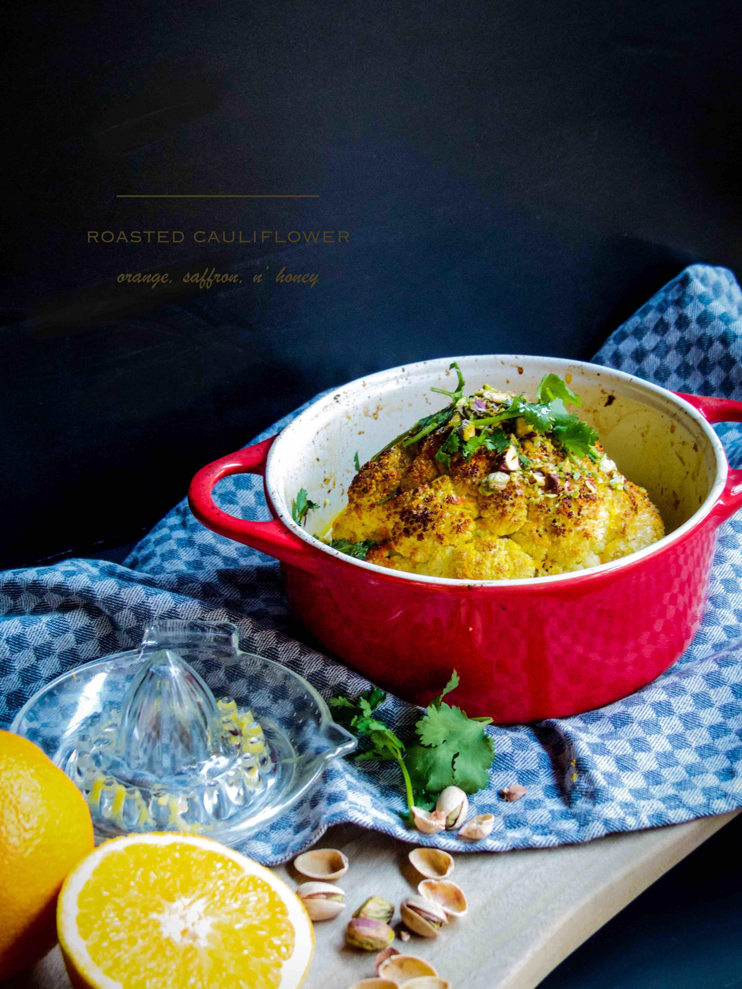 Roasted Cauliflower with Orange, Saffron, Honey and Pistachio