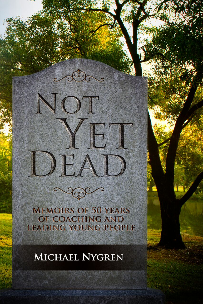 """- Not Yet Dead is a remarkable memoir of incredible persistence, overcoming the status quo, and reinventing one's self. Nygren takes a heartfelt look into his fifty-year journey of sometimes  outrageous adventures in coaching, leadership, and discipling of both teens and adults.Through his account of teaching in a recently desegregated school, experiencing the """"hard-knock life"""