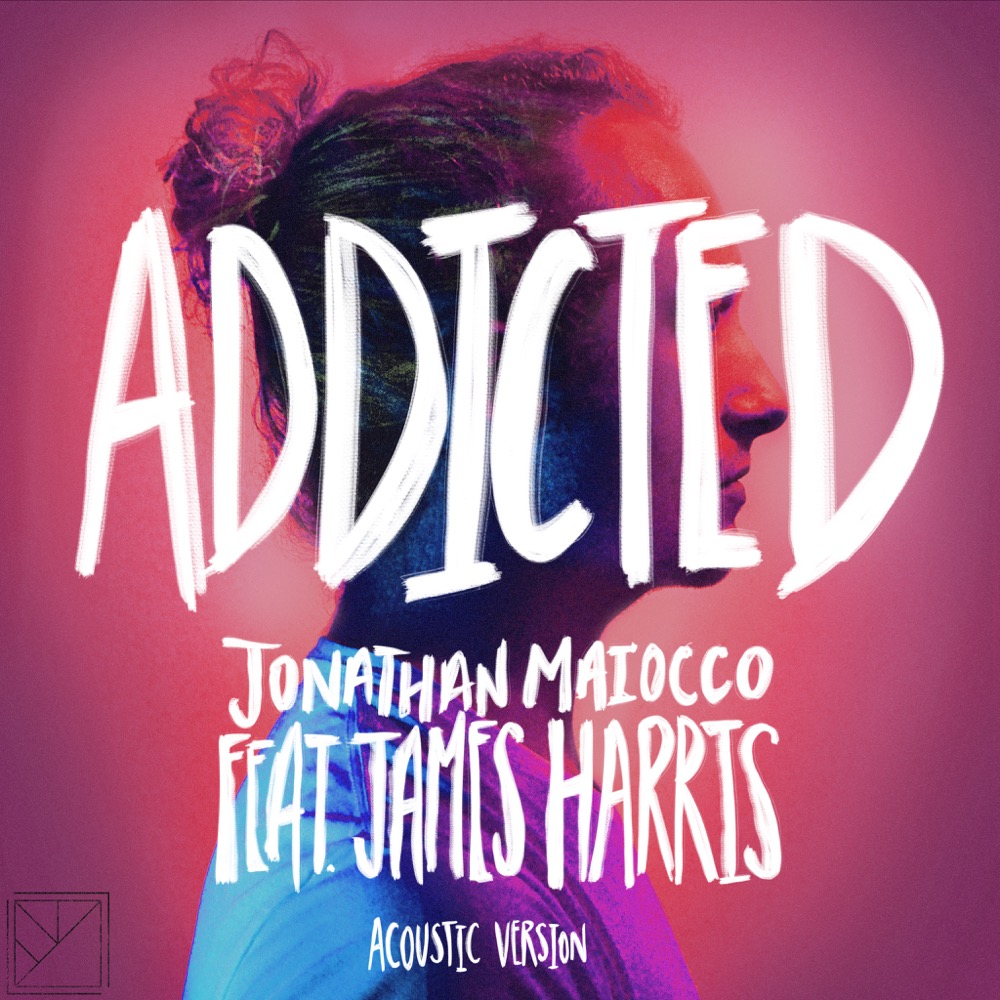 39 of 53. Addicted (Acoustic) feat. James Harris.  Listen on  Spotify ,  Apple Music ,  YouTube ,  etc.