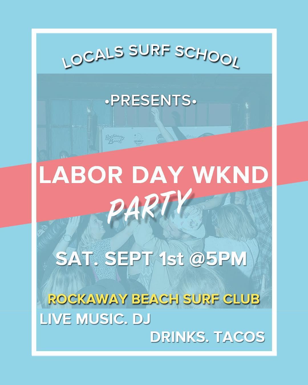 labor day weekend party locals surf school rockaway beach surf club