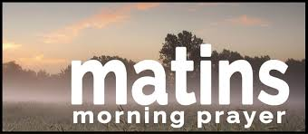 Matins is a morning prayer service of the church going back many centuries.
