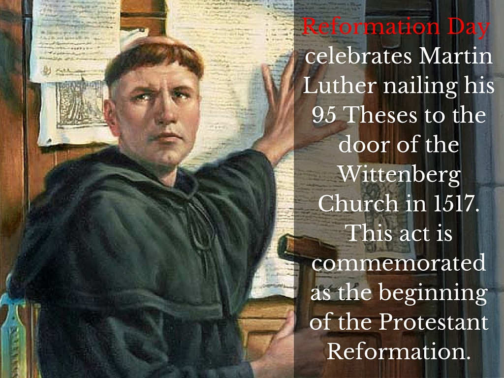 501st Anniversary of Reformation Day - October 31, 2018 -