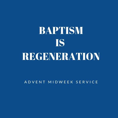 Baptism is Regeneration