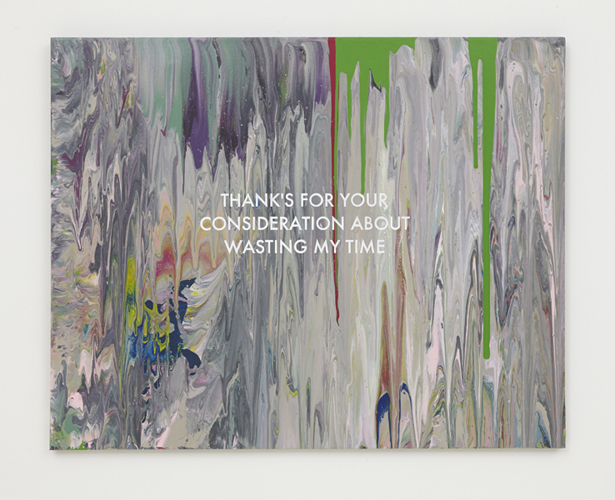 Break-Up Text Painting: Thanks for Your Consideration,  2014 Acrylic on canvas 29 ¾ x 25 inches