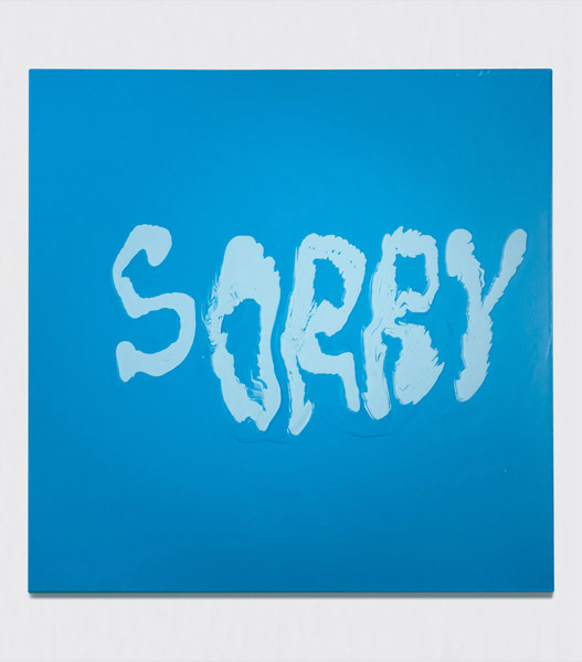 Break-Up Text Painting: Scary Sorry (Blue),  2014 Acrylic on canvas 48 x 48 inches