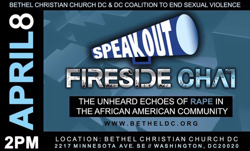 """April 8, 2017 - """"Speak Out / Fireside Chat: The Unheard Echoes of Rape in the African American Community. Bethel Christian Church & DC Coalition to End Sexual Violence."""