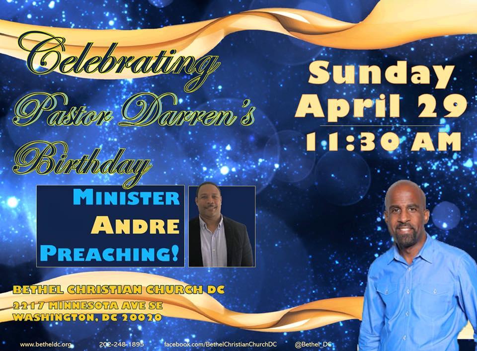 April 29 - Celebrating Pastor Darren's Birthday. Minister Andre preaching.