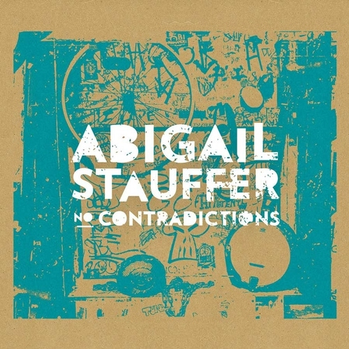 Abigail Stauffer: No Contradictions