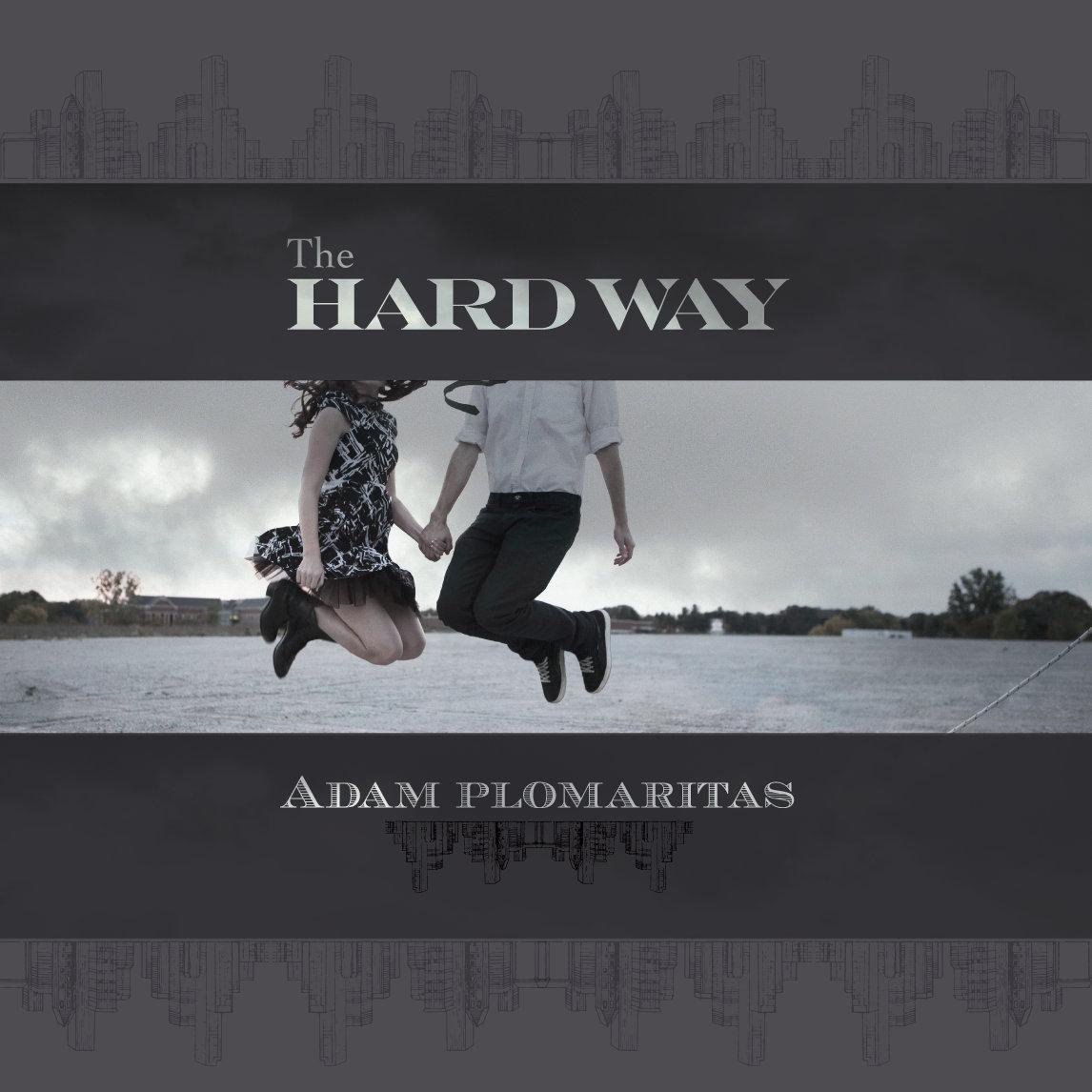 Adam Plomaritas: The Hardway