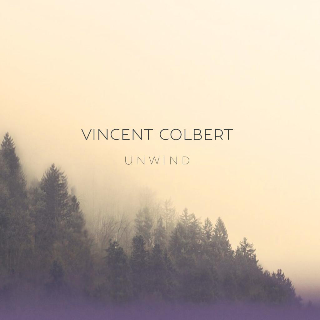 Vincent Colbert: Unwind