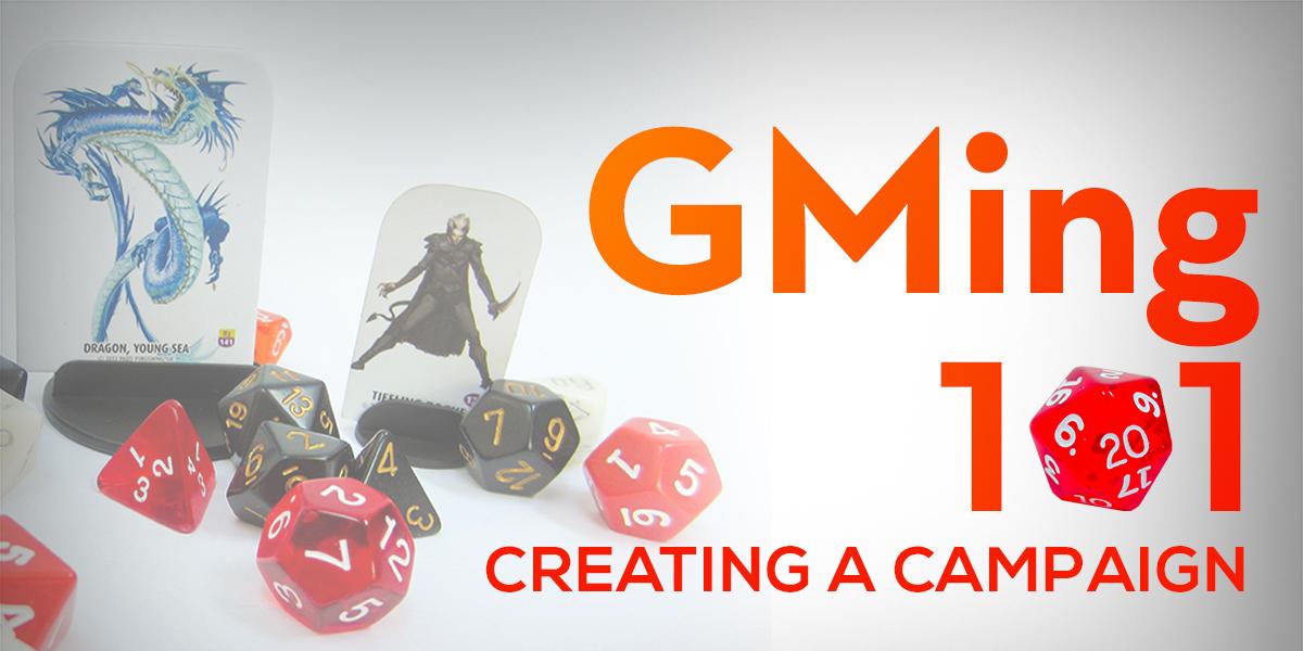 Gming 101 creating a camaign