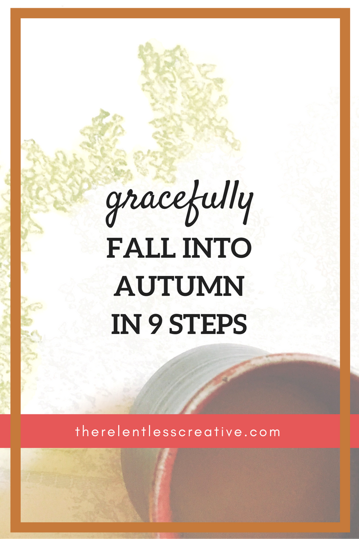 Get the 9 steps to intentionally create a spacious Autumn