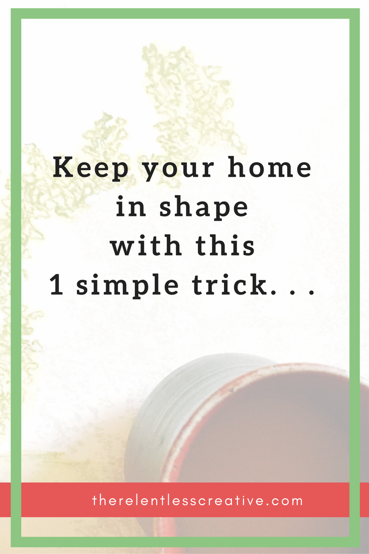 Keep your home in shape with this 1 simple trick