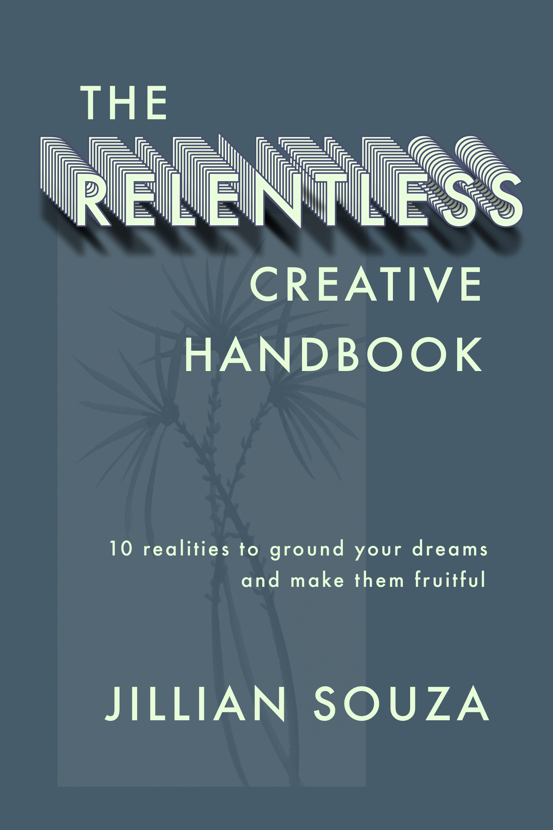 The Relentless Creative Handbook