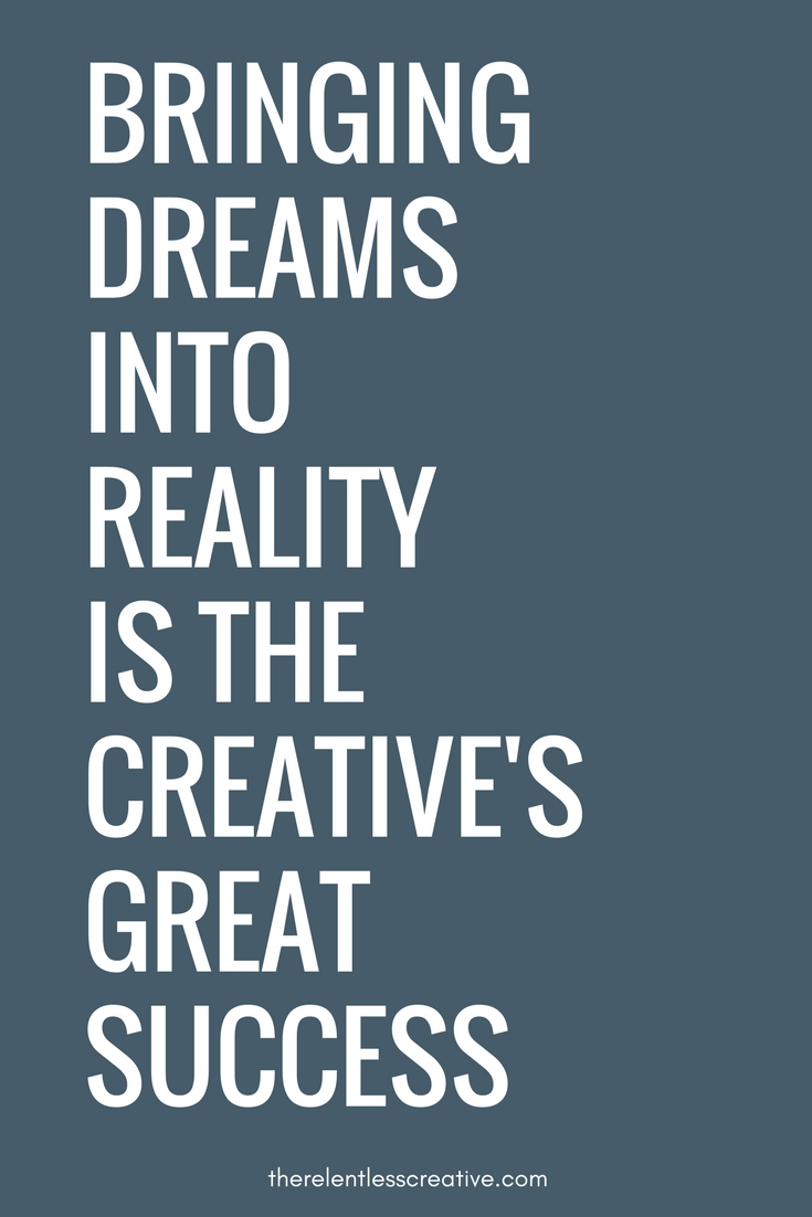 bringing dreams into reality is the creative's great success