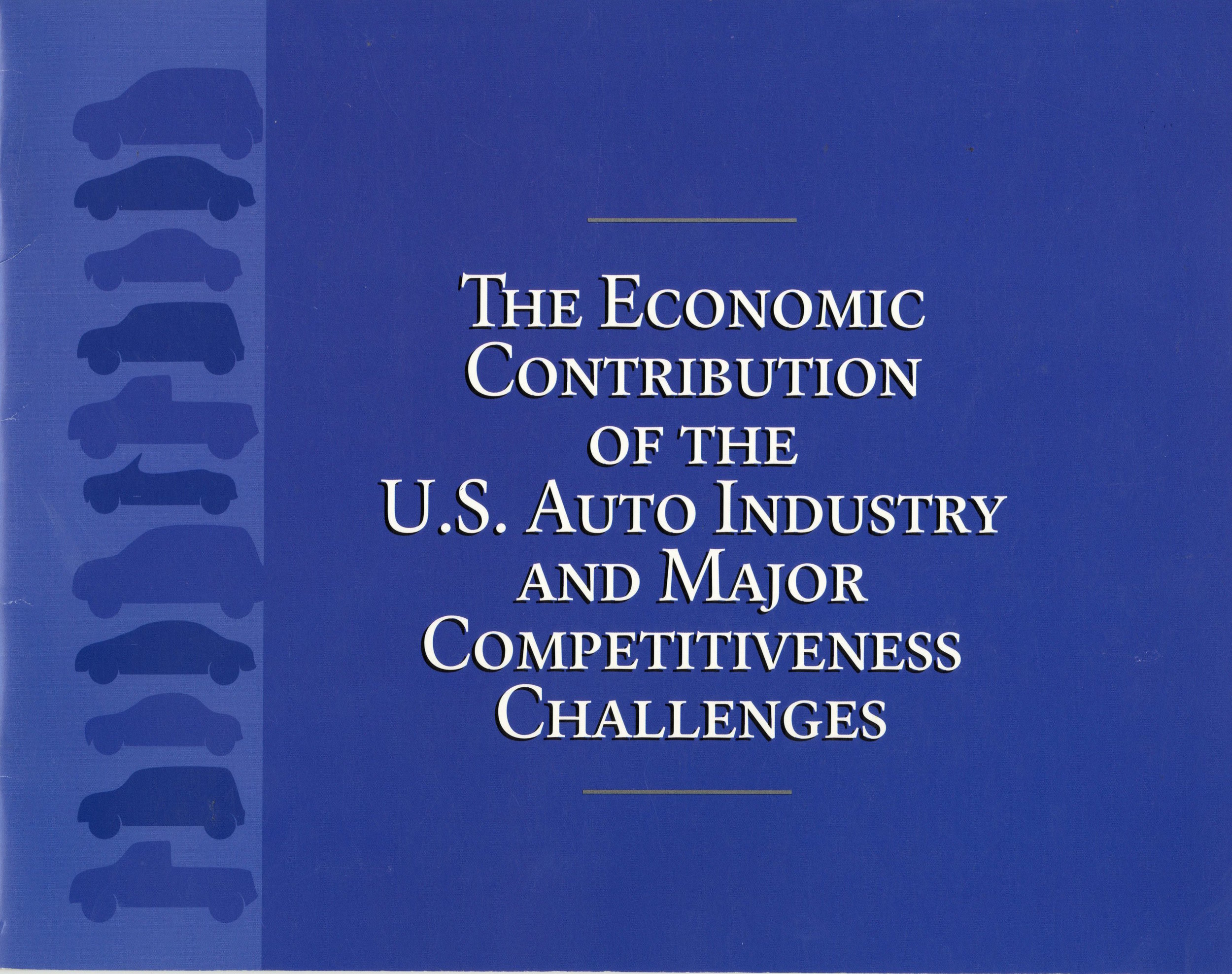 The Economic Contribution of the U.S. Auto Industry and Major Competitiveness Challenges