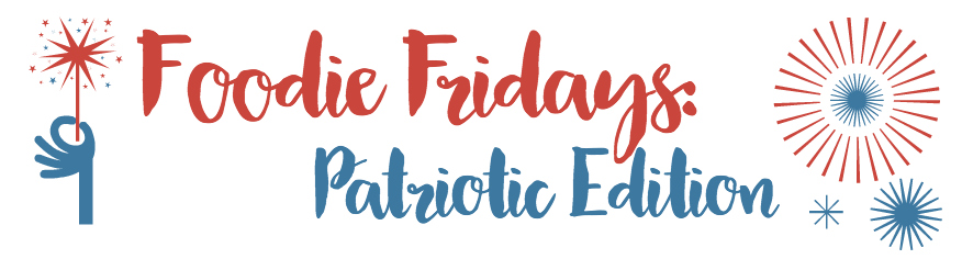 Foodie Fridays Patriotic Header.jpg