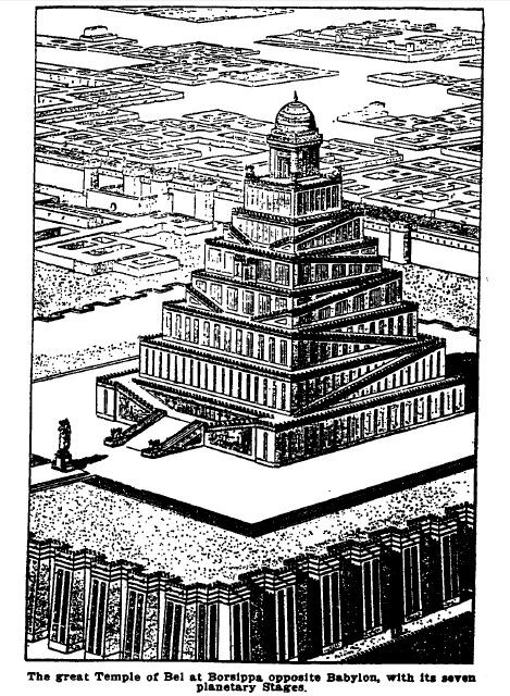 Babylonian temple with seven levels, from: Higgins, Frank C. The Beginning of Masonry, New York, 1916 : 57
