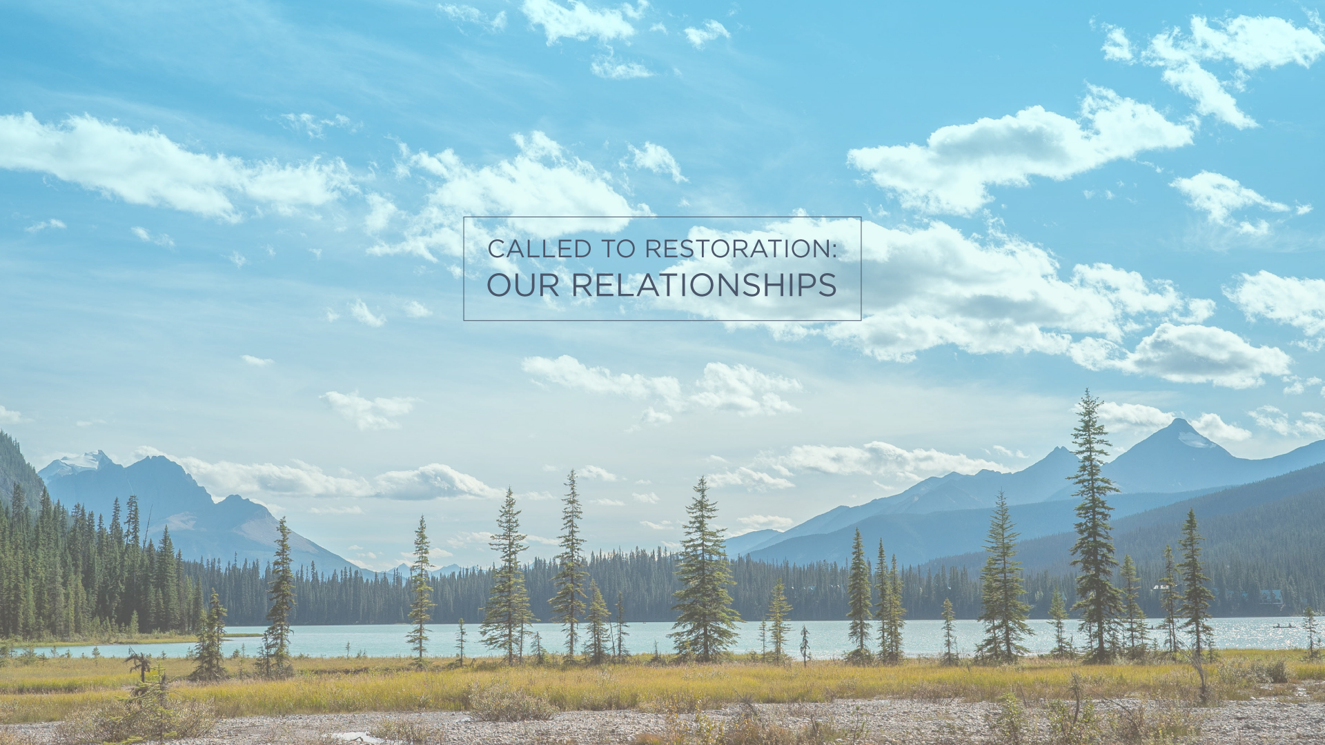 Called To Restoration, Our Relationships