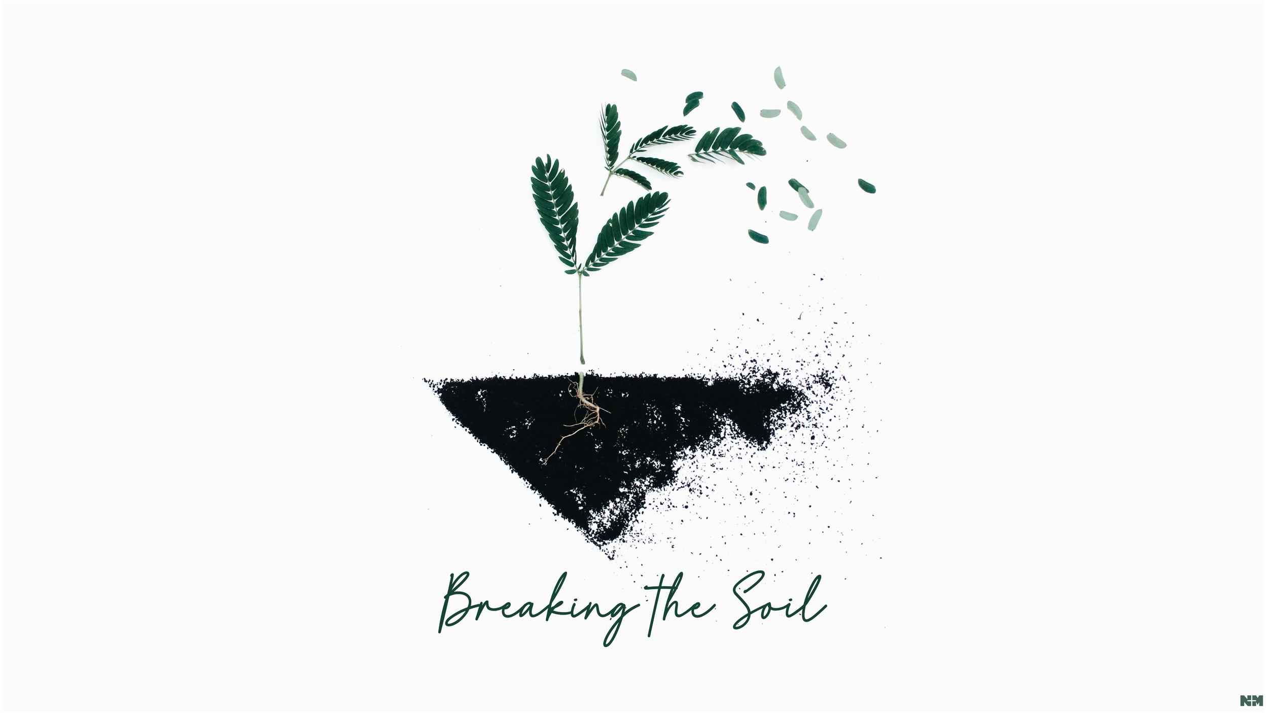 20190201_SermonSeries_BreakingtheSoil-01.png
