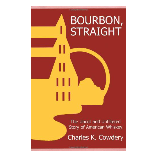 Bourbon, Straight- The Uncut and Unfiltered Story of American Whiskey.png
