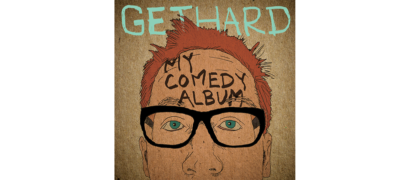 My Comedy Album   Chris Gethard