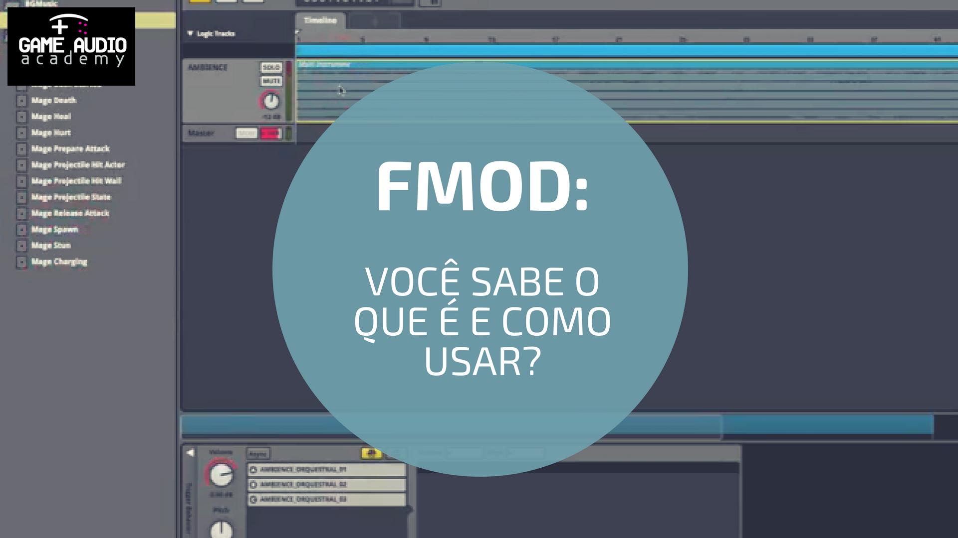 FMOD Capa: Você sabe o que é e como usar?