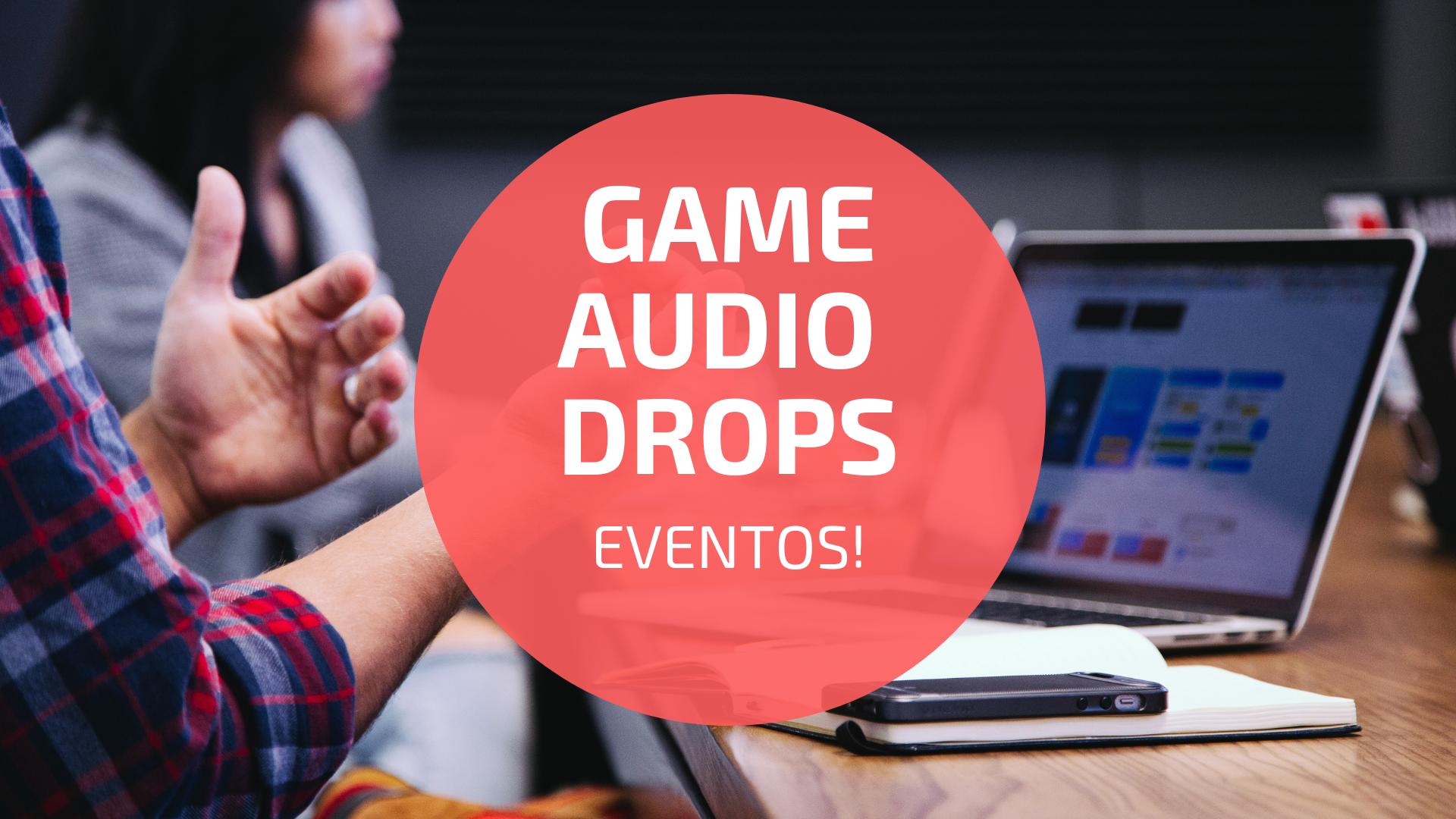 Capa Game Audio Drops Eventos