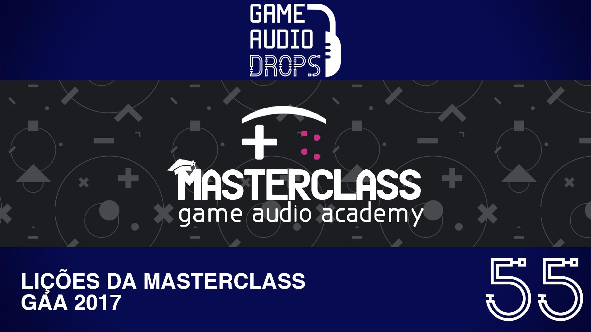 Capa Lições Game Audio Academy Masterclass 2017